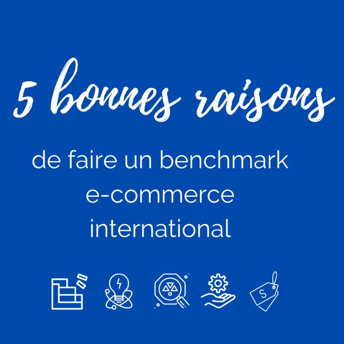 5 bonnes raisons de faire un benchmark e-commerce international